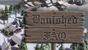 Banished: Häufige Fragen (FAQ)