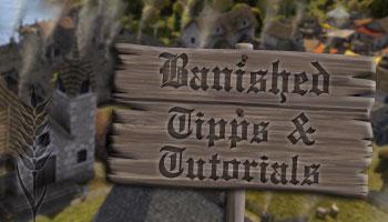 Banished Tipps und Tutorials auf Deutsch